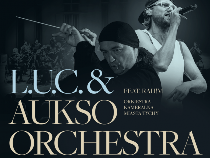 L.U.C. & AUKSO ORCHESTRA / feat. RAH!M – on-line już dziś!